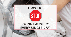 stop doing laundry everyday, mama!
