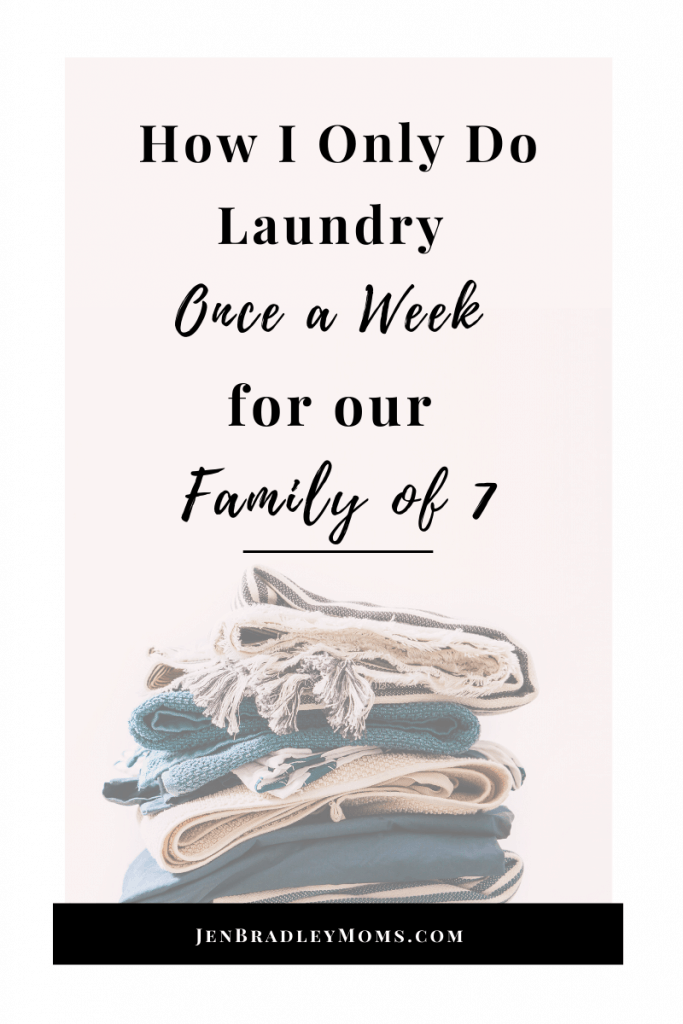 Doing the laundry once a week has been a huge game-changer for me as a mom