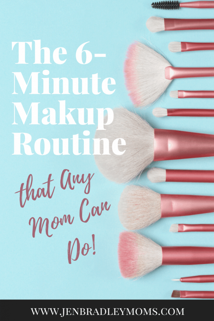 The 6-minute makeup routine can be a game changer for moms!