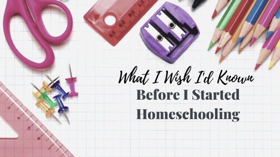 These are the 10 things I wish I'd known before I started homeschooling