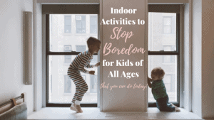 There are lots of indoor activities you can do to stop boredom at home!