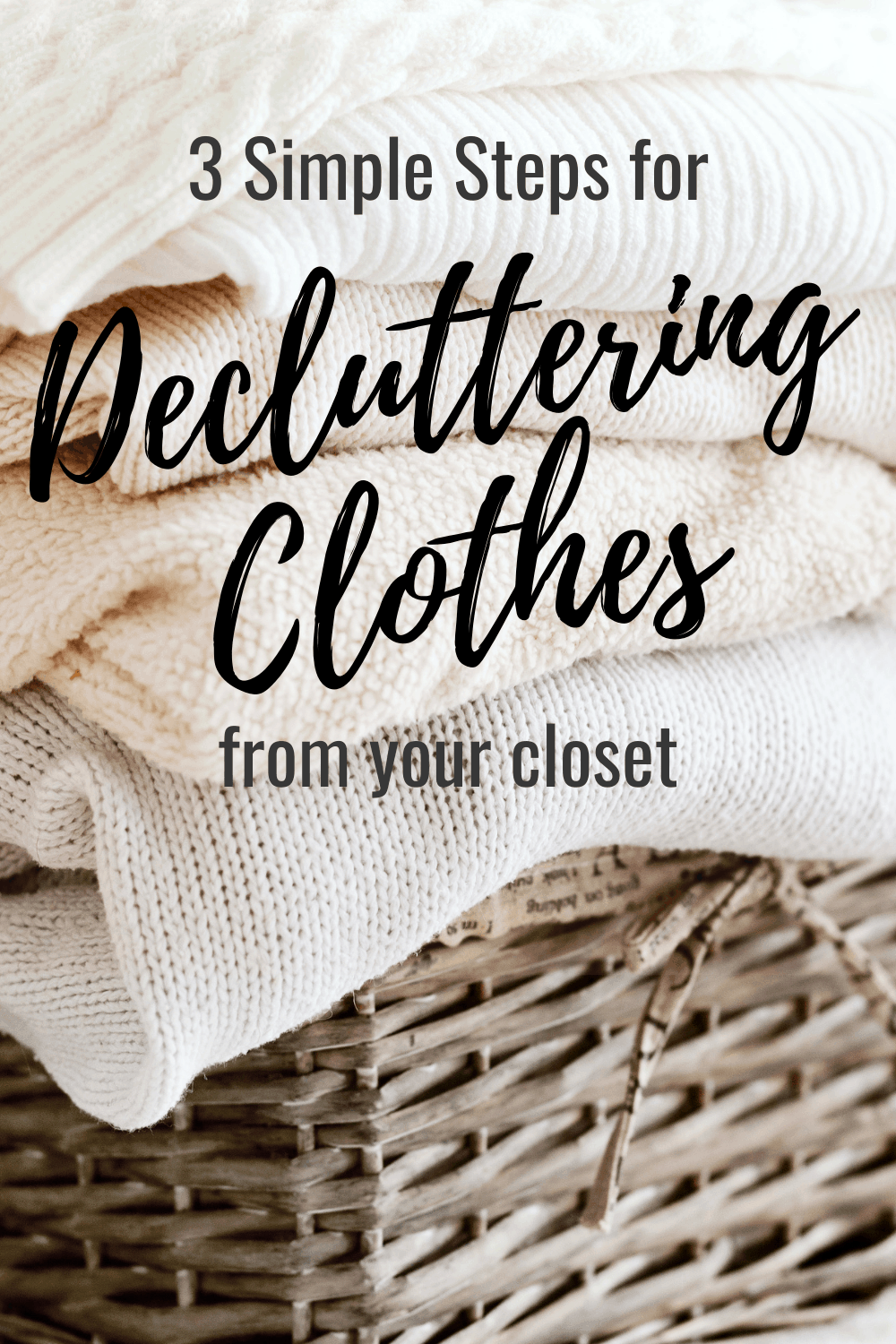 3 Easy Steps To Make Decluttering Clothes Painless