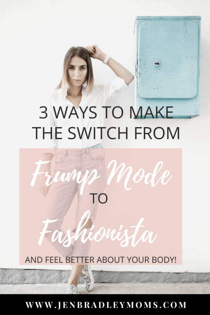 you can make the switch from frump mode to fashionista