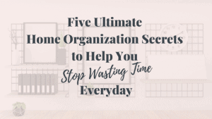 These 5 home organization secrets are awesome!