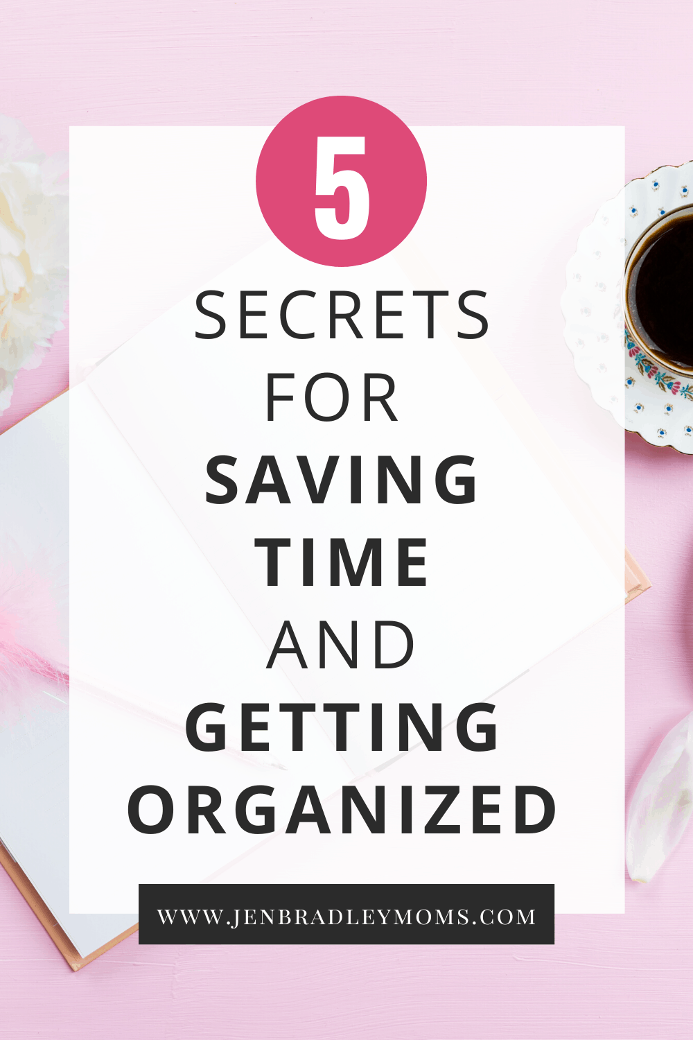5 Home Organization Secrets to Save Time Everyday