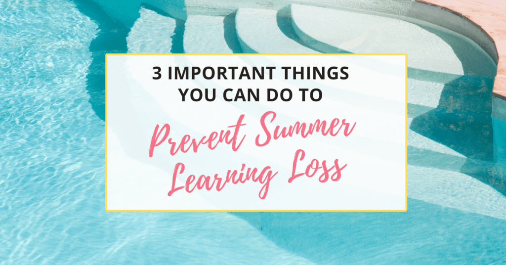 3 important things to prevent summer learning loss