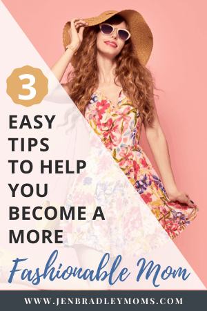 your confidence will increase when you become a more fashionable mom!