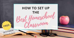 you can set up the best homeschool classroom for your family