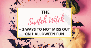 the switch witch and 3 ways to not miss out on halloween fun