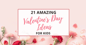 21 valentine's day ideas for kids