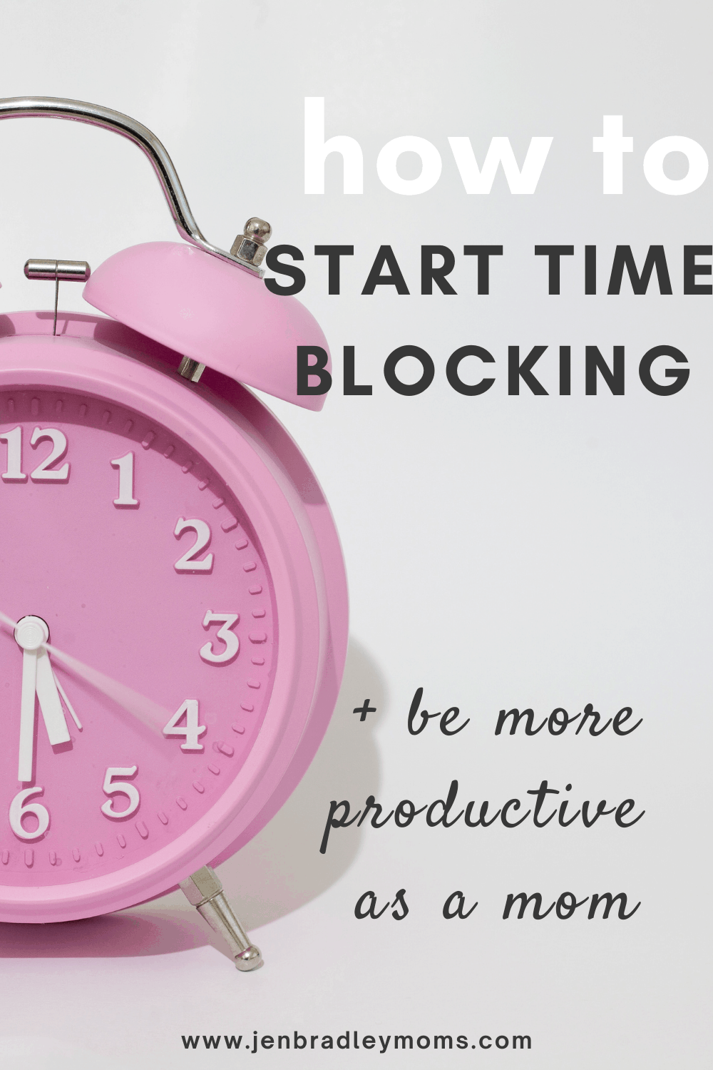 How to Start Time Blocking for Moms - Mom Life Hacks 101