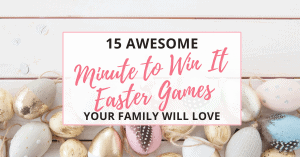 15 minute to win it easter games