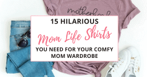 mom life tees and sweatshirts