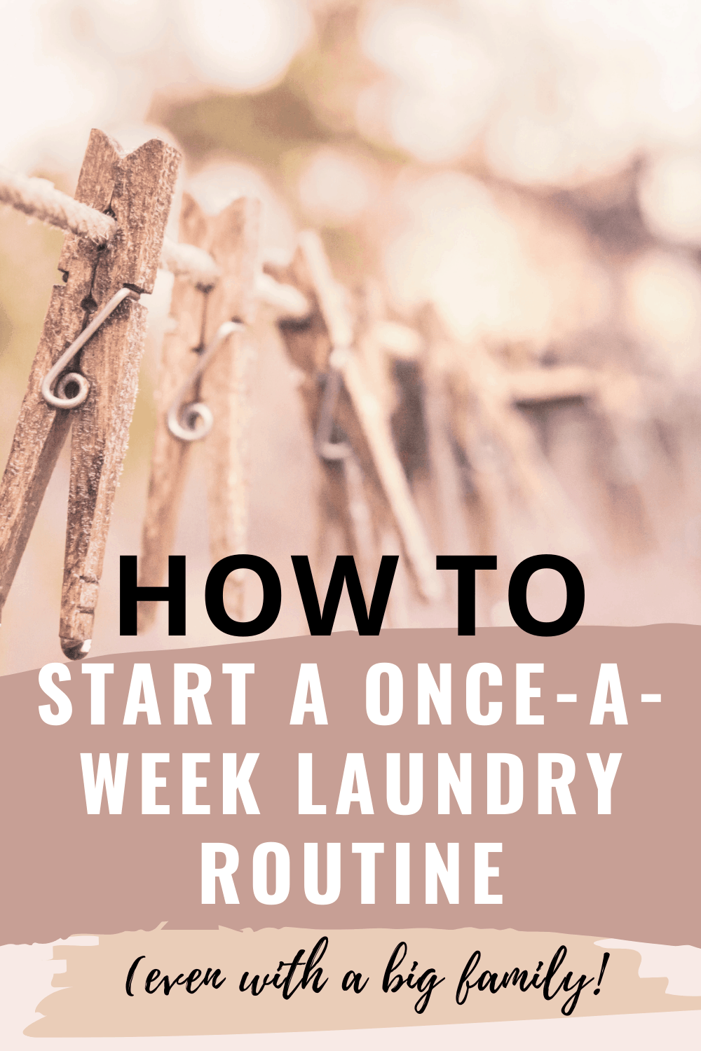 How to Make the Switch to a Once-a-Week Family Laundry Schedule