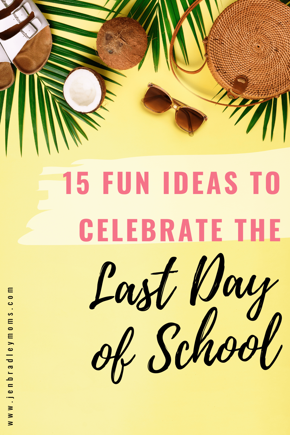 15 Fun Ideas for the Last Day of School with Your Kids