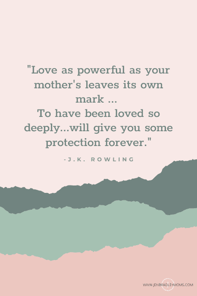 J.K. Rowling mother's love quote