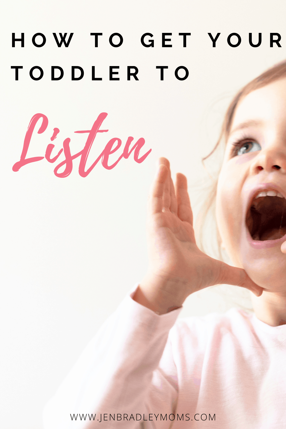 How to Get Your Toddler to Listen - 10 Simple Tips You Need