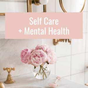 self-care and mom mental health