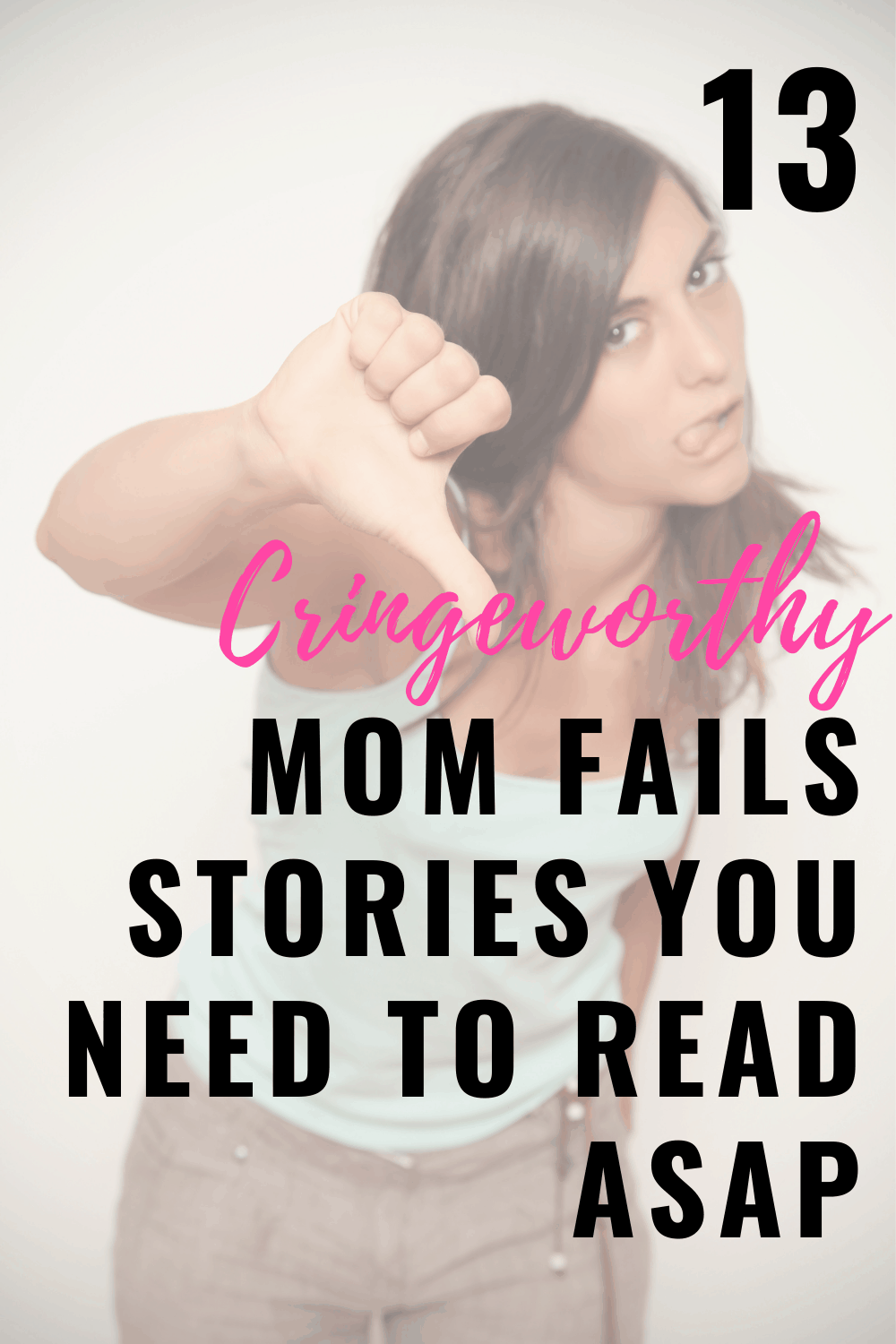 13 Cringeworthy Mom Fails That Will Help You Feel Better About Mom Life