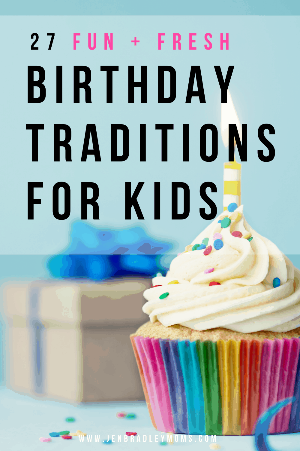 27 Amazing Birthday Traditions That Will Help Your Kids Feel Special