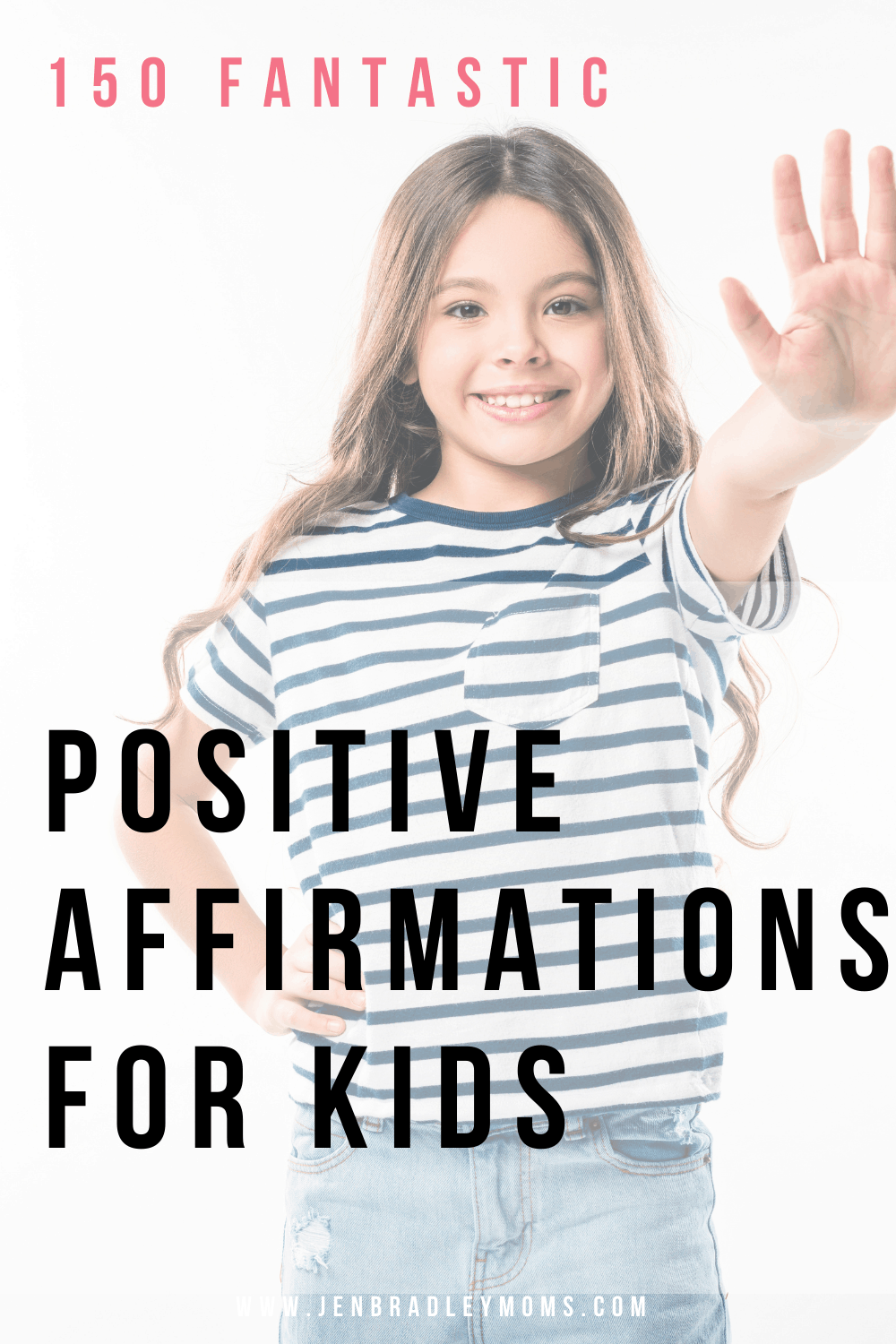 150 Amazing Positive Affirmations for Kids That You Can Use Right Now