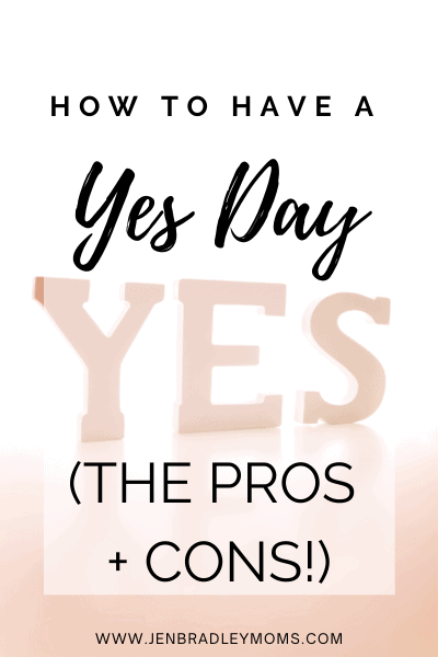 yes day for kids pros and cons