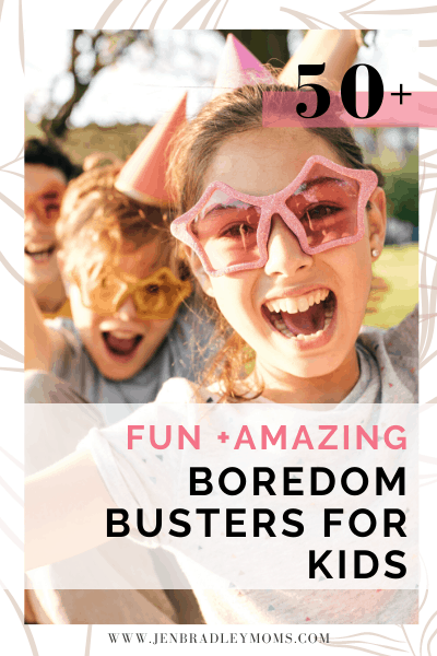 ideas for boredom busters