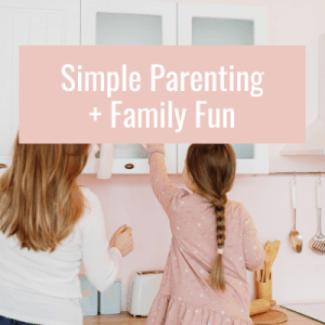 Simple parenting and family fun