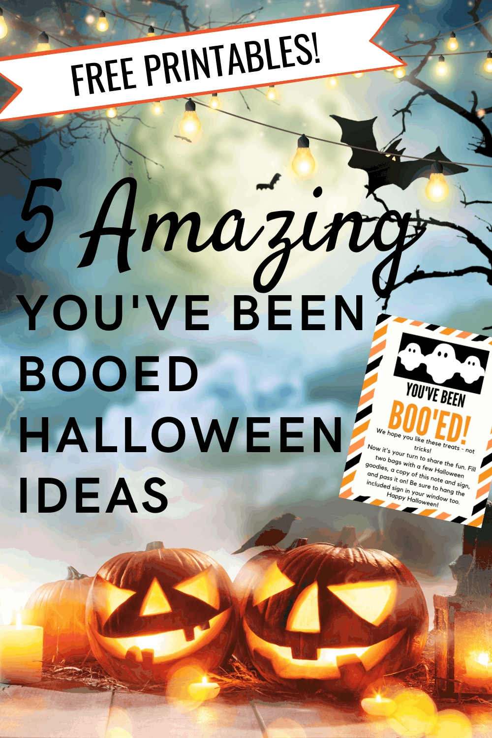 5 Amazing You\'ve Been Booed Ideas (+ Free Printables!)