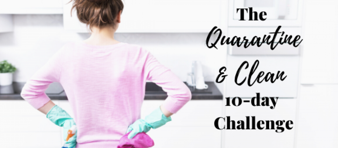 quarantine and clean 10-day challenge