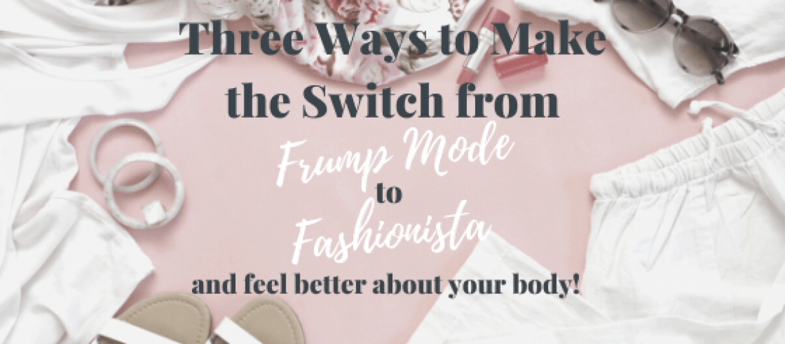 Make the switch from frump mode to fashionista in 3 easy steps